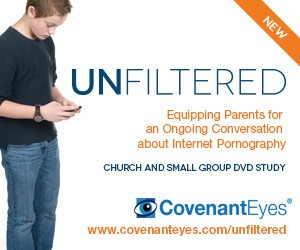 UNFILTERED: Equipping parents for an ongoing conversation about Internet Pornography