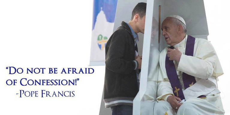 """Do not be afraid of confession!"" -Pope Francis"